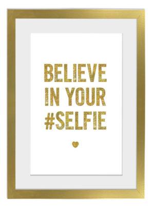 Plakat Belive in Your Selfie